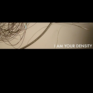 I Am Your Density